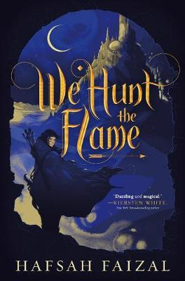 We Hunt the Flame by Hafsah Faizal image