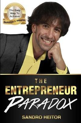 The Entrepreneur Paradox by Sandro Heitor