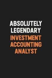 Absolutely Legendary Investment Accounting Analyst by Camila Cooper image