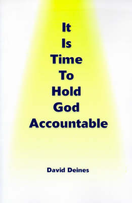 It is Time to Hold God Accountable by David Deines image