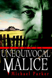 Unequivocal Malice by Michael Parker image