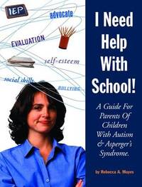 I Need Help with School by Rebecca A Moyes