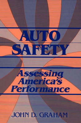 Auto Safety by John D. Graham