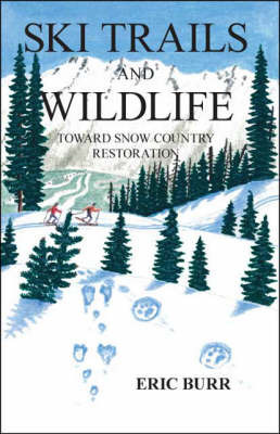 Ski Trails and Wildlife by Eric Burr