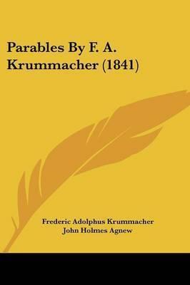 Parables by F. A. Krummacher (1841) by Frederic Adolphus Krummacher