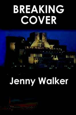 Breaking Cover by Jenny Walker