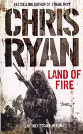 Land of Fire by Chris Ryan