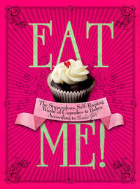 Eat Me!: The Stupendous, Self-raising World of Cupcakes and Bakes According to Cookie Girl by Xanthe Milton image