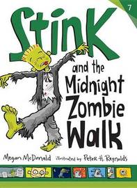 Stink And The Midnight Zombie Walk by McDonald Megan