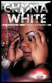 Chyna White by Ericka Blanding