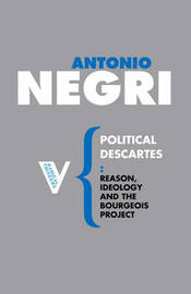 Political Descartes by Antonio Negri