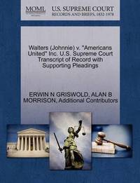 "Walters (Johnnie) V. ""Americans United"" Inc. U.S. Supreme Court Transcript of Record with Supporting Pleadings by Erwin N. Griswold"