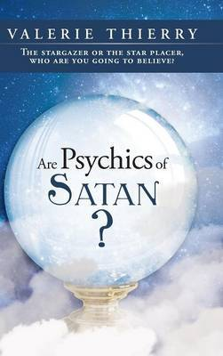 Are Psychics of Satan? by Valerie Thierry