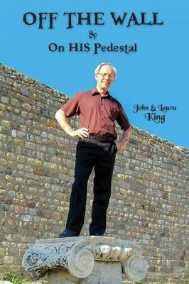 Off the Wall & on His Pedestal by John King