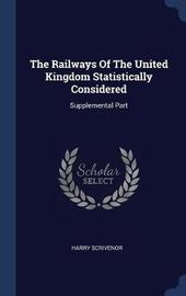 The Railways of the United Kingdom Statistically Considered by Harry Scrivenor image