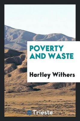 Poverty and Waste by Hartley Withers