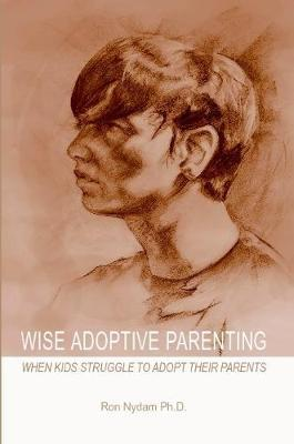 Wise Adoptive Parenting by Ron Nydam
