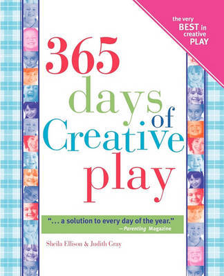 365 Days of Creative Play by Sheila Ellison image
