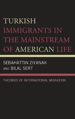 Turkish Immigrants in the Mainstream of American Life by Sebahattin Ziyanak