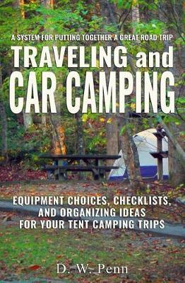 Traveling and Car Camping by D W Penn