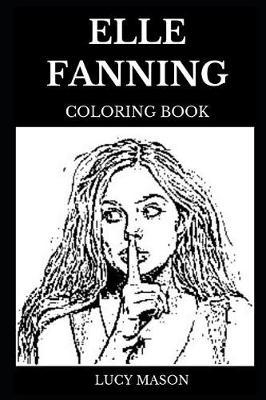 Elle Fanning Coloring Book by Lucy Mason