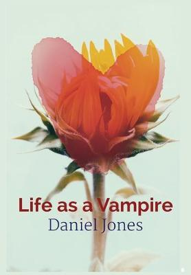 Life as a vampire by Daniel Jones