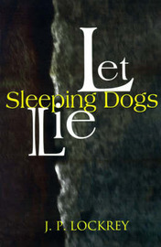 Let Sleeping Dogs Lie by J. P. Lockrey image