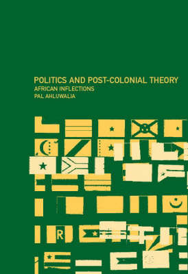 Politics and Post-Colonial Theory by Pal Ahluwalia image