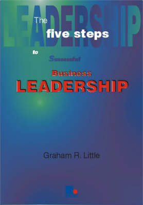 Five Steps to Successful Business Leadership by Graham Little image