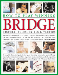 How to Play Winning Bridge by David Bird