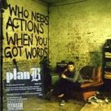 Who Needs Actions When You Got Words: Bonus Edition by Plan B