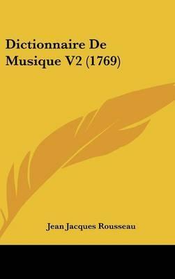 Dictionnaire De Musique V2 (1769) by Jean Jacques Rousseau image