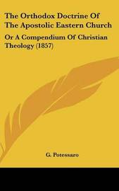 The Orthodox Doctrine of the Apostolic Eastern Church: Or a Compendium of Christian Theology (1857) image