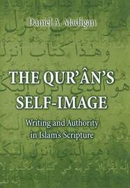 The Qur'an's Self-Image by Daniel Madigan