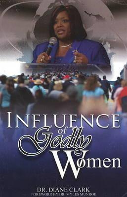 Influence of Godly Women by Diane Clark