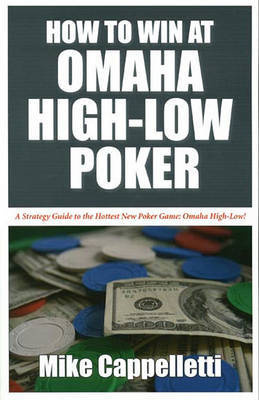 How to Win at Omaha High-low Poker by Mike Cappelletti image