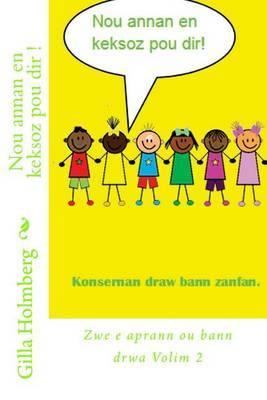 Nou Annan En Keksoz Pou Dir ! by Gilla Holmberg