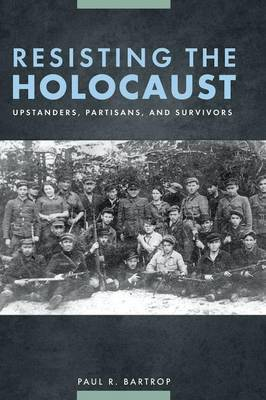 Resisting the Holocaust by Paul R Bartrop image