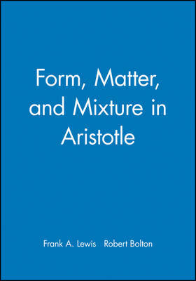Form, Matter and Mixture in Aristotle