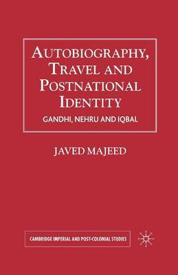 Autobiography, Travel and Postnational Identity by Javed Majeed