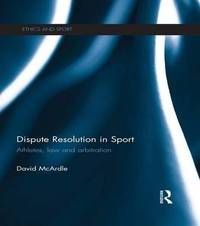 Dispute Resolution in Sport by David McArdle