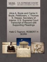 Alice A. Boyle and Carrie H. Boyle, Petitioners, V. Thomas S. Kleppe, Secretary of Interior. U.S. Supreme Court Transcript of Record with Supporting Pleadings by Hale C Tognoni