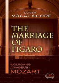 The Marriage of Figaro Vocal Score by Wolfgang Amadeus Mozart
