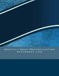 Monthly Bank Reconciliation Statement Log by Elizabeth S R M Cole