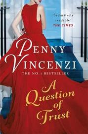 A Question of Trust by Penny Vincenzi image