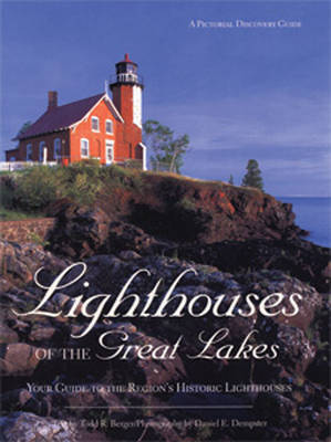 Lighthouses of the Great Lakes by Daniel Berger