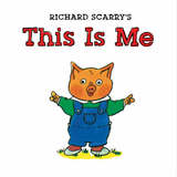 Richard Scarry's This is Me by Richard Scarry
