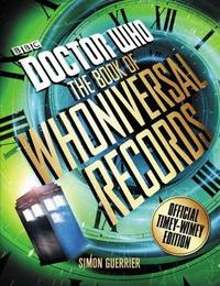 Doctor Who: The Book of Whoniversal Records by Simon Guerrier