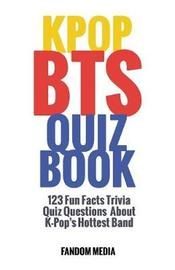 Kpop Bts Quiz Book by Fandom Media