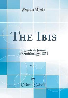 The Ibis, Vol. 1 by Osbert Salvin image